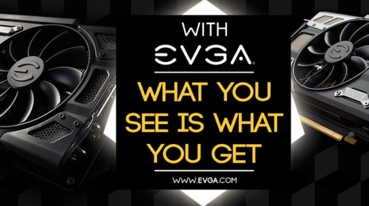 EVGA lanza la campaña, lo que ves es lo que obtienes